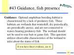 43 guidance fish presence