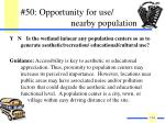 50 opportunity for use nearby population