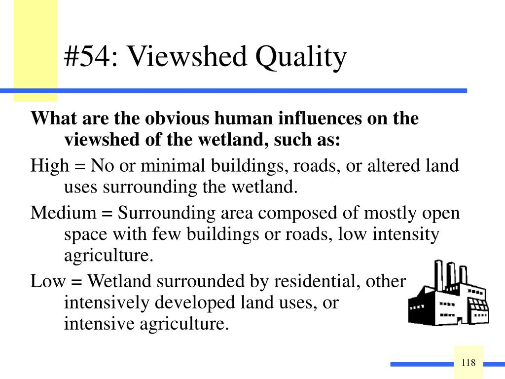 What are the obvious human influences on the viewshed of the wetland, such as: