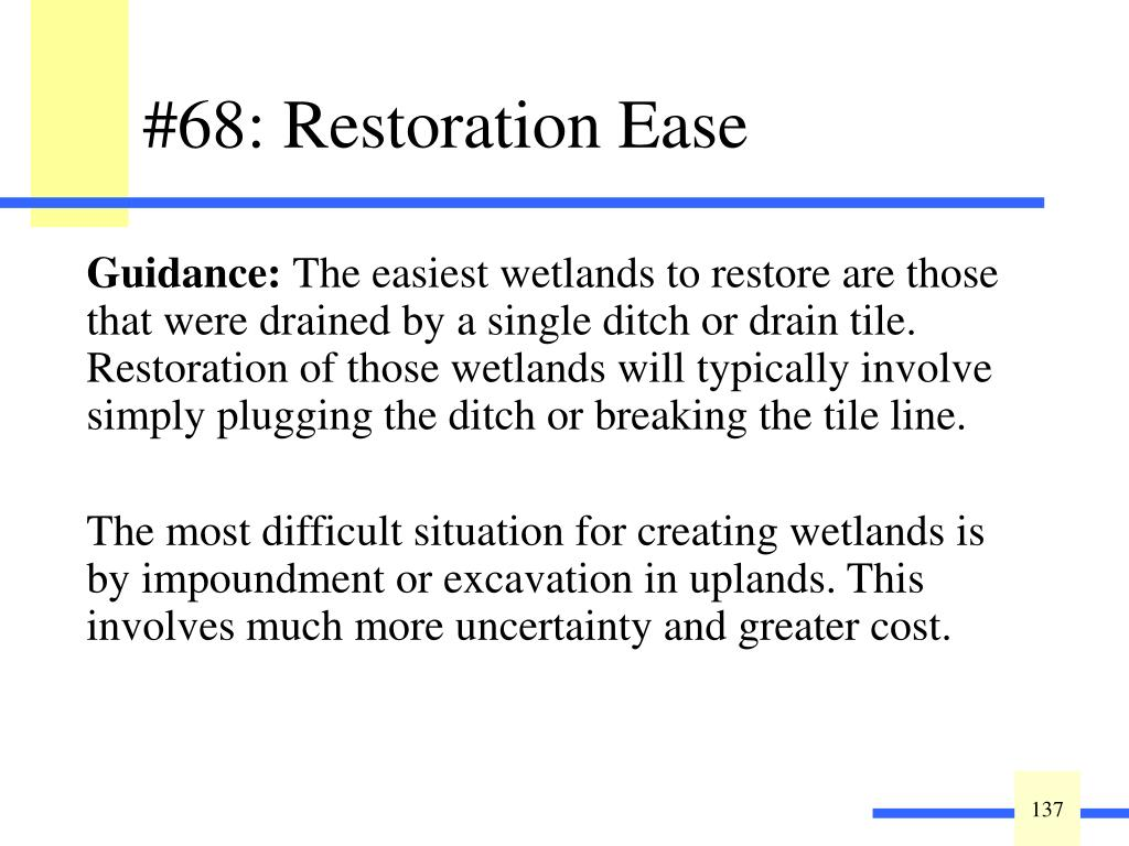 Rate the potential ease of wetland restoration: