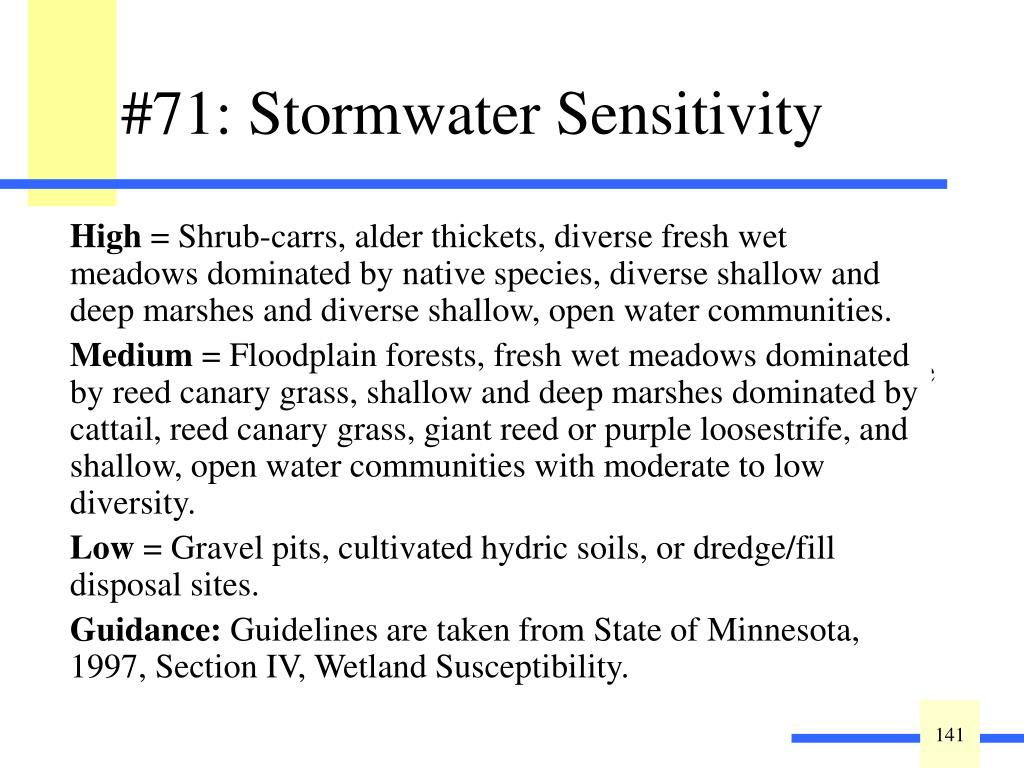 Describe the susceptibility of the wetland to degradation from stormwater input: