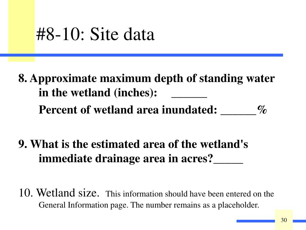 8. Approximate maximum depth of standing water in the wetland (inches):______