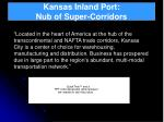 kansas inland port nub of super corridors