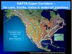 nafta super corridors for cars trucks trains water oil pipelines