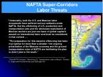 nafta super corridors labor threats