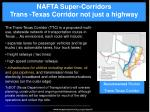 nafta super corridors trans texas corridor not just a highway