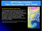 nafta super corridors trans texas corridor other threats18