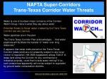 nafta super corridors trans texas corridor water threats