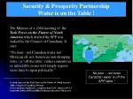 security prosperity partnership water is on the table