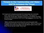 threats to our communities and water nafta increases the threat33