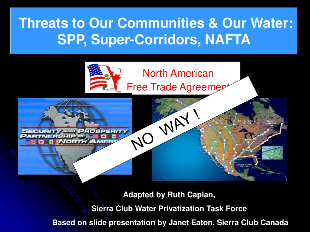 threats to our communities our water spp super corridors nafta l.