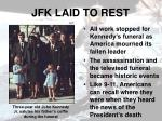jfk laid to rest