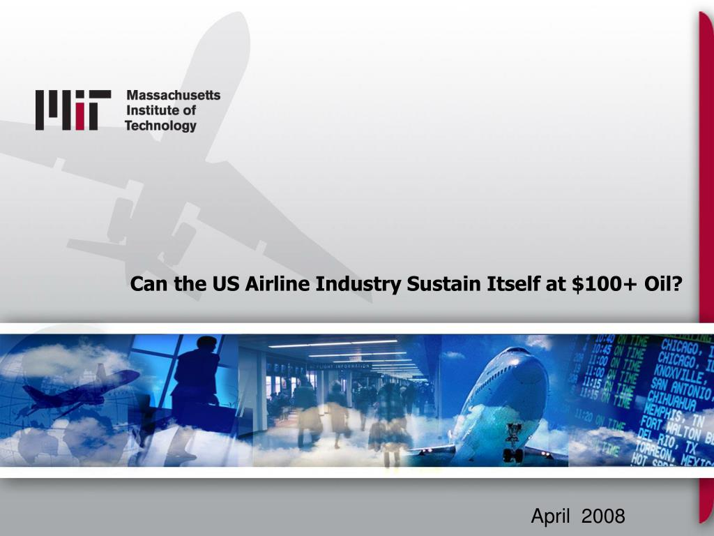 can the us airline industry sustain itself at 100 oil l.