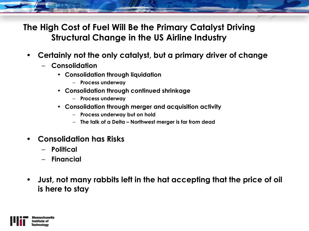 The High Cost of Fuel Will Be the Primary Catalyst Driving Structural Change in the US Airline Industry