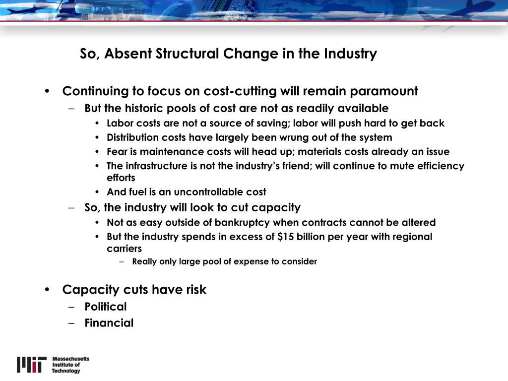 So, Absent Structural Change in the Industry