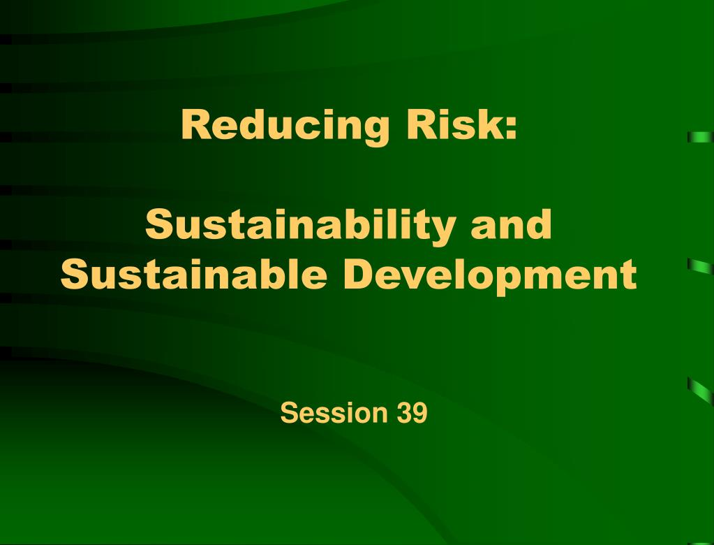 reducing risk sustainability and sustainable development l.