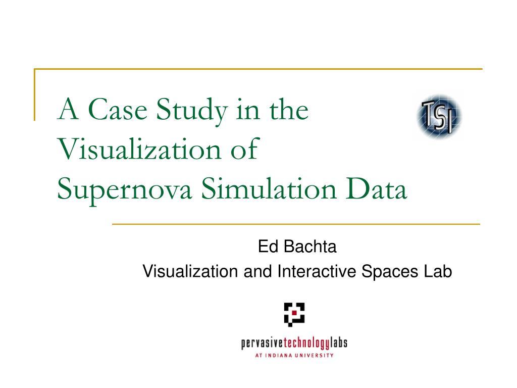 a case study in the visualization of supernova simulation data l.