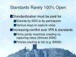standards rarely 100 open