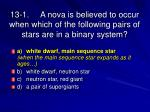 13 1 a nova is believed to occur when which of the following pairs of stars are in a binary system29