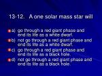 13 12 a one solar mass star will