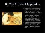 10 the physical apparatus