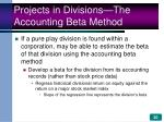 projects in divisions the accounting beta method