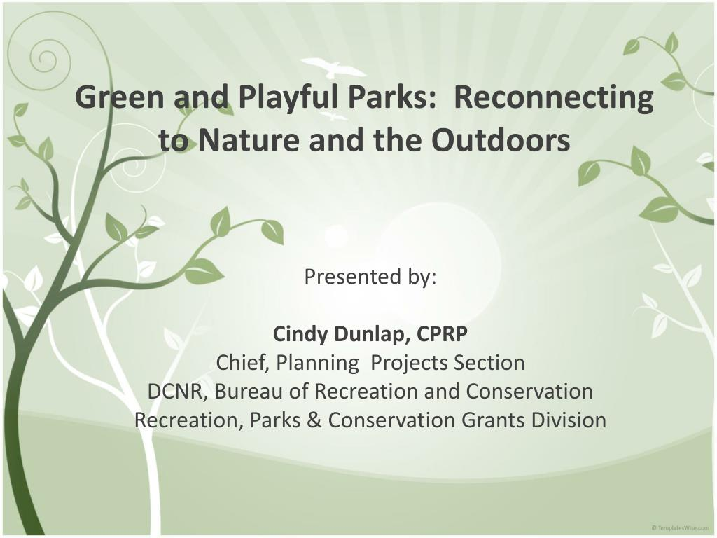 green and playful parks reconnecting to nature and the outdoors l.