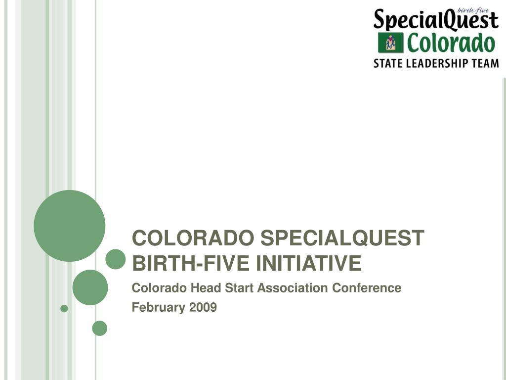 colorado specialquest birth five initiative l.