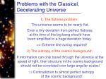 problems with the classical decelerating universe