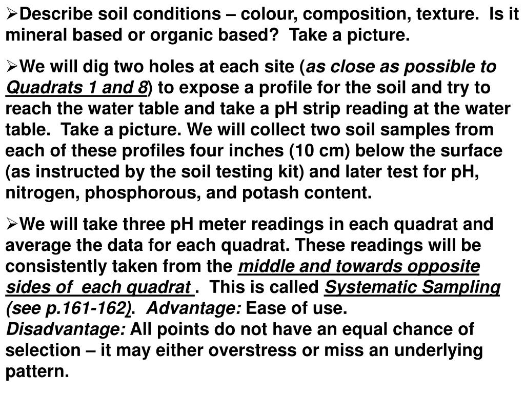 Describe soil conditions – colour, composition, texture.  Is it mineral based or organic based?  Take a picture.