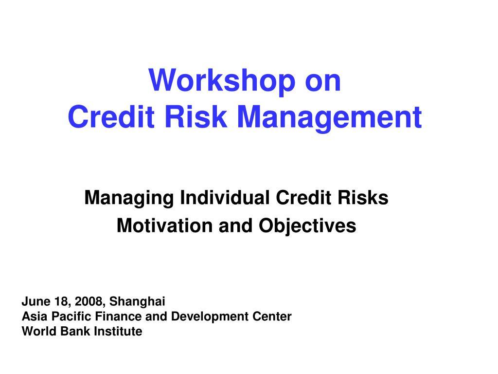 workshop on credit risk management l.