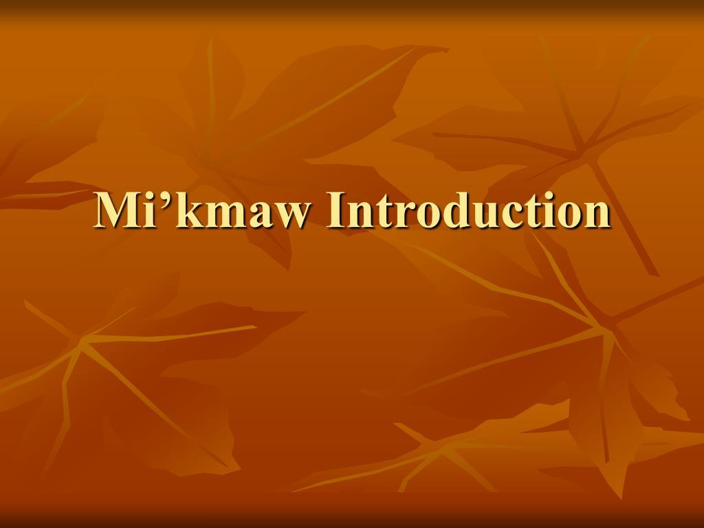 mi kmaw introduction l.