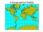 a geographical oddity6