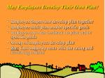 may employees develop their own plan