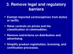 3 remove legal and regulatory barriers
