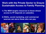 work with the private sector to ensure sustainable access to family planning