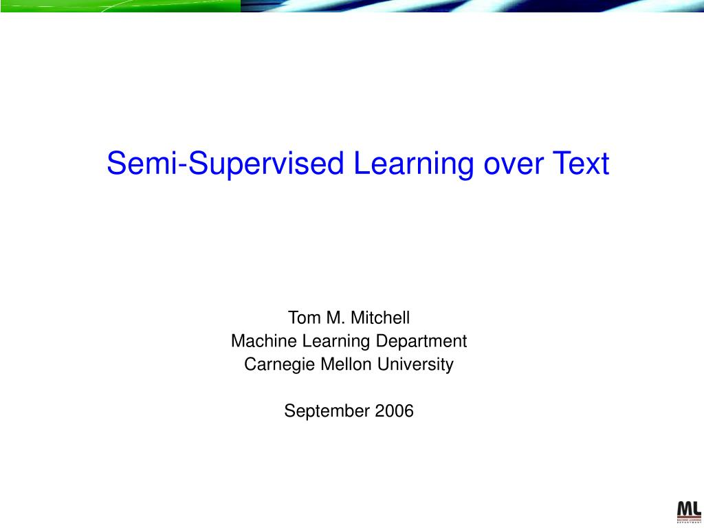semi supervised learning over text l.