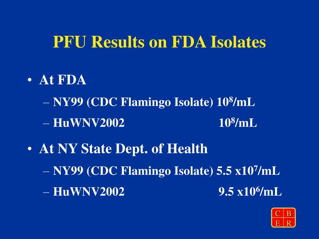 PFU Results on FDA Isolates