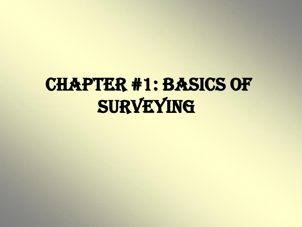 chapter 1 basics of surveying l.