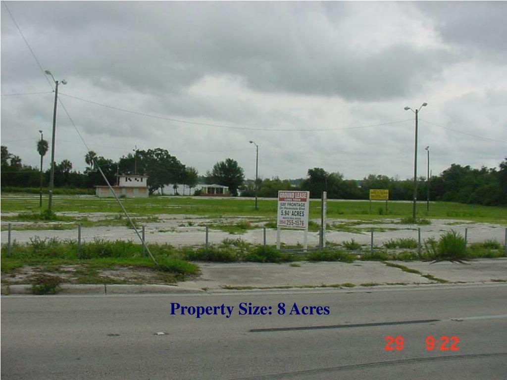 Property Size: 8 Acres