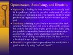 optimization satisficing and heuristic