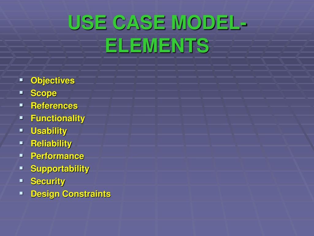USE CASE MODEL- ELEMENTS