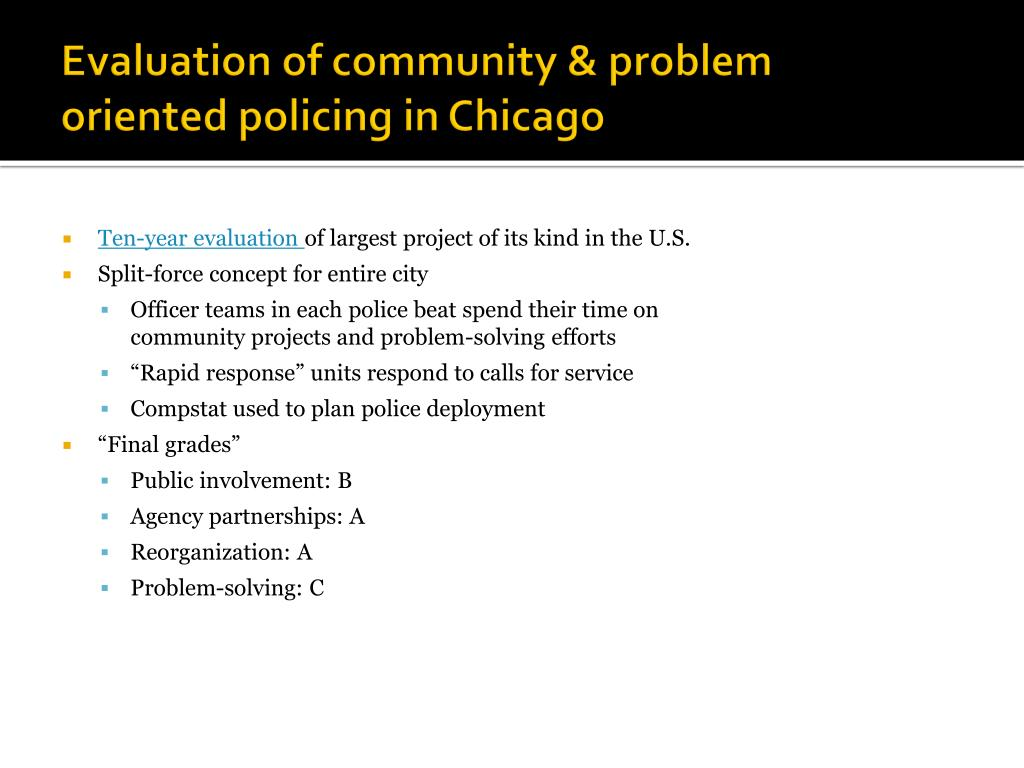 community and problem-solving policing essays This paper is going to discuss the role of the police in community policing such as how and why community policing was developed, the role of the cop.