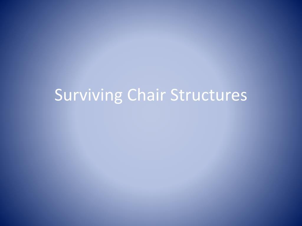surviving chair structures l.