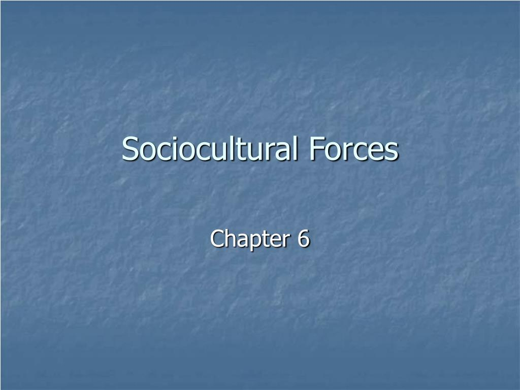 sociocultural forces l.