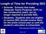 length of time for providing ses