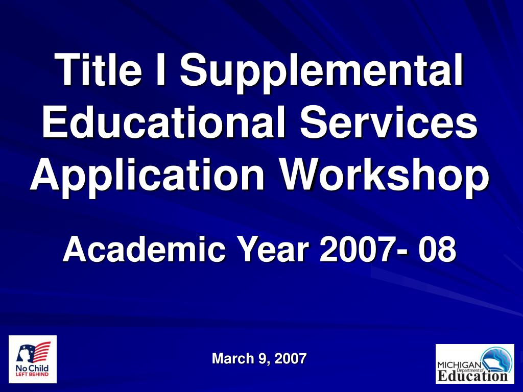 title i supplemental educational services application workshop academic year 2007 08 march 9 2007 l.