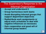 the supervisor s response to the informal organization