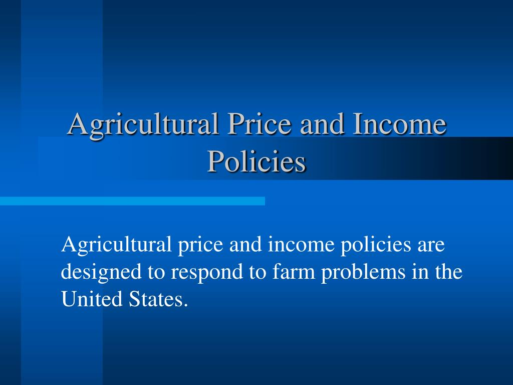 agricultural price and income policies l.