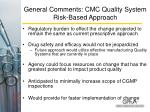 general comments cmc quality system risk based approach